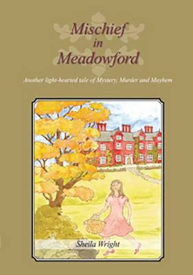 Mischief in Meadowford: Another Light-Hearted Tale of Mystery, Murder and Mayhem