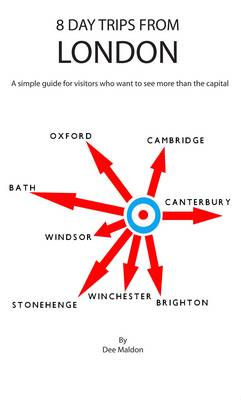 8 Day Trips from London: A Simple Guide for Visitors Who Want to See More Than the Capital