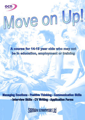 Move on Up!: Self Awareness - Effective Communication - Positive Thinking - Developing Skills for Learning