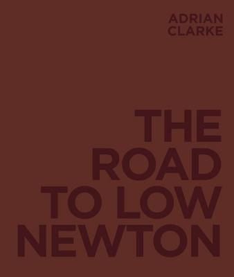 The Road to Low Newton