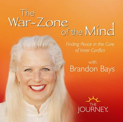The War Zone of the Mind: Finding Peace in the Core of Inner Conflict