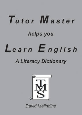 Tutor Master Helps You Learn English: A Literacy Dictionary