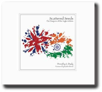 Scattered Seeds: The Diaspora of the Anglo-Indians