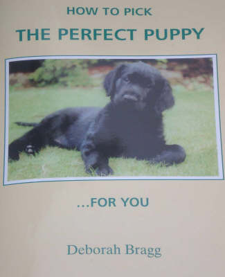 How to Pick the Perfect Puppy...: .. For You
