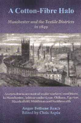 A Cotton-Fibre Halo: Manchester and the Textile Districts in 1849