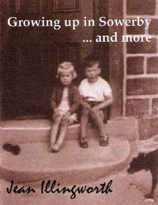Growing Up in Sowerby ... and More