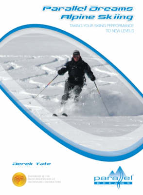 Parallel Dreams Alpine Skiing: Taking Your Skiing Performance to New Levels