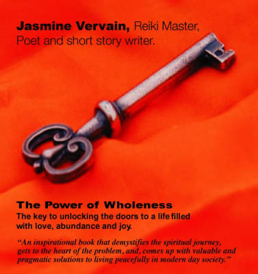 The Power of Wholeness: The Key to Unlocking the Door to a  Life  Filled with Love, Peace and Joy