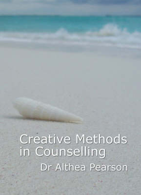 Creative Methods in Counselling: Facilitating the Healing Process