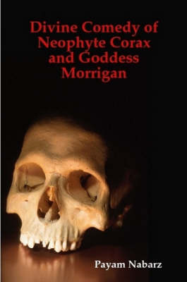 Divine Comedy of Neophyte Corax and Goddess Morrigan