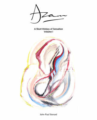 Azam - A Short History of Sensation Volume 1: v. 1