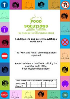 """Food Hygiene and Safety Regulations Made Easy: The """"Why"""" and """"What"""" of the Regulations Explained"""