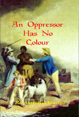 An Oppressor Has No Colour
