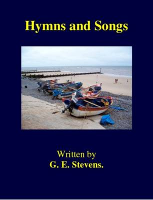 First Hymns and Songs by G.E. Stevens