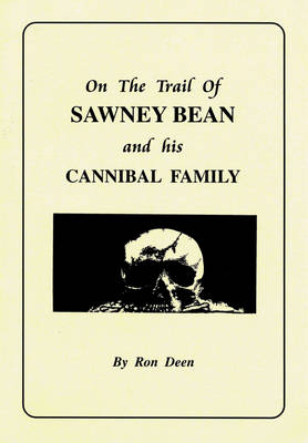 On the Trail of Sawney Bean and His Cannibal Family
