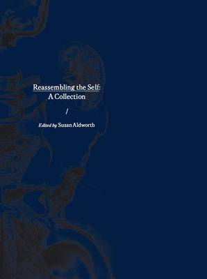 Reassembling the Self: A Collection