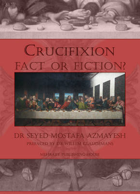 Crucifixion: Fact or Fiction