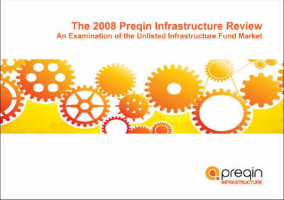 Preqin Infrastructure Review: 2008