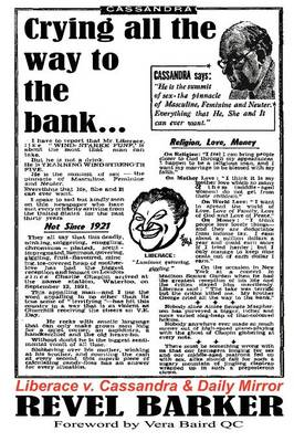 """Crying All the Way to the Bank: Liberace V Cassandra and the """"Daily Mirror"""" (famous Trials)"""