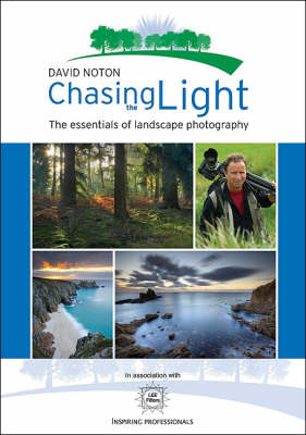 Chasing the Light: The Essentials of Landscape Photography