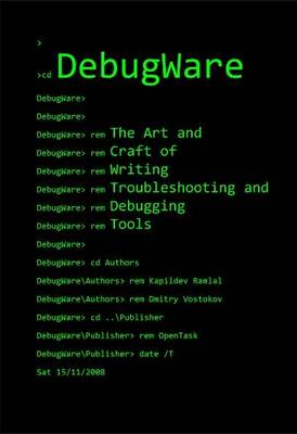DebugWare: The Art and Craft of Writing Troubleshooting and Debugging Tools