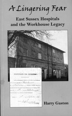 A Lingering Fear: East Sussex Hospitals and the Workhouse Legacy