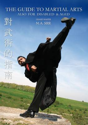 The Guide to Martial Arts: Also for Disabled and Aged: v. 1