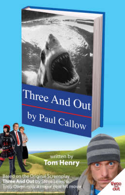 Three and Out by Paul Callow