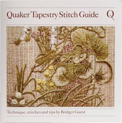 Quaker Tapestry Stitch Guide: Technique, Stitches and Tips by Bridget Guest