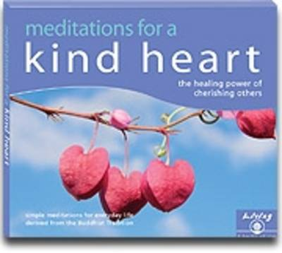 Meditations for a Kind Heart (Audio): Finding Happiness Through Cherishing Others