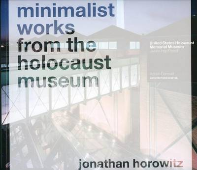 Jonathan Horowitz - Minimalist Works from the Holocaust Museum