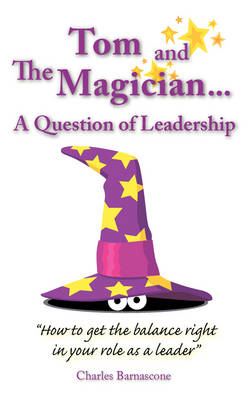 Tom and the Magician: a Question of Leadership
