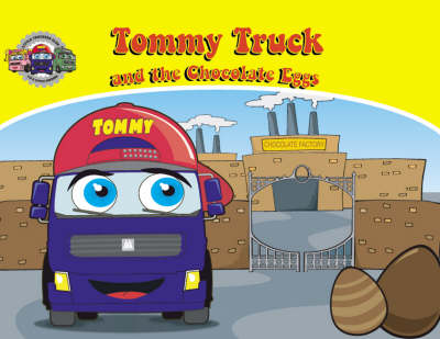 Tommy Truck: and the Chocolate Eggs