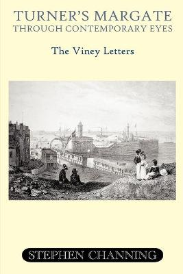 Turner's Margate Through Contemporary Eyes: The Viney Letters