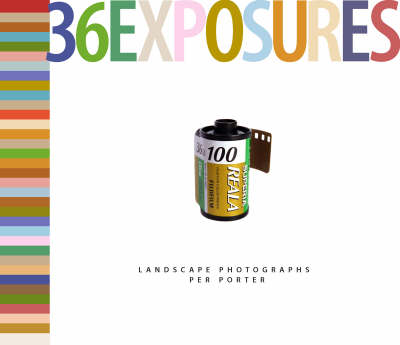 36 Exposures: Landscape Photographs