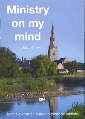 Ministry on My Mind: John Newton's Thoughts on Entering the Ministry