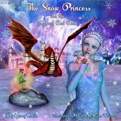 The Snow Princess and the Magical Red Rose