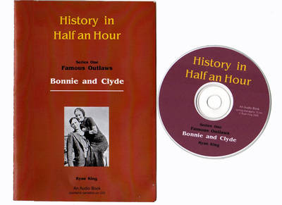 History in Half an Hour: Series One Famous Outlaws, Bonnie and Clyde