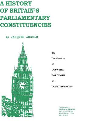 A History of Britain's Parliamentary Constituencies