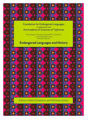 Endangered Languages and History: Proceedings of the Conference FEL Xiii, 24-26 September 2009, Khorog, Tajikistan