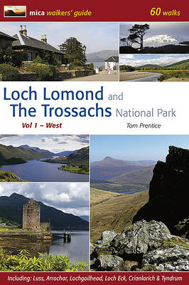 Loch Lomond and the Trossachs National Park: v. 1: Loch Lomond and the Trossachs National Park Vol. 1, . West West