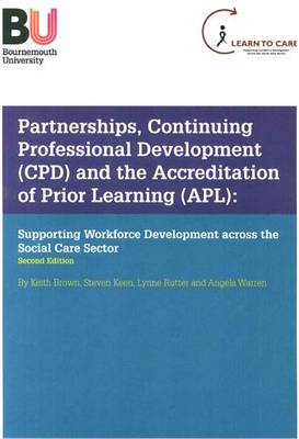 Partnerships, Continuing Professional Development (CPD) and the Accreditation of Prior Learning (APL): Supporting Workforce Development Across the Social Care Sector