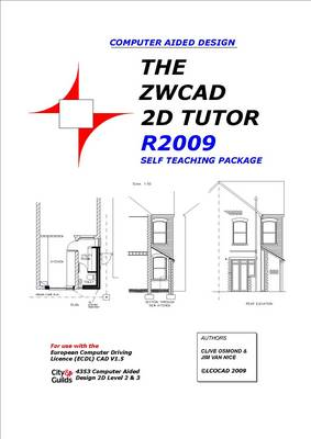 The ZWCAD 2D Tutor Release, 2009: Self Teaching Package