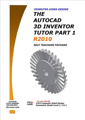 The AutoCAD Inventor 3D Tutor: 2010: Pt. 1: Self Teaching Package