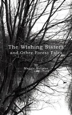 The Wishing Sisters and Other Forest Tales