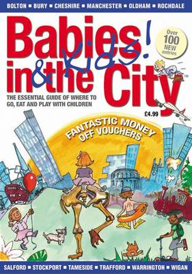 Babies in the City: A Parents Guide to Surviving in Manchester 0-5 Years