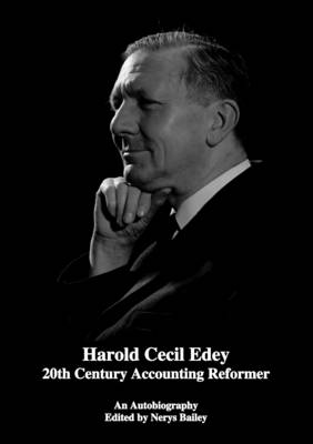 Harold Cecil Edey 20th Century Accounting Reformer: An Autobiography