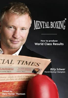 Mental Boxing: How to Produce World Class Results