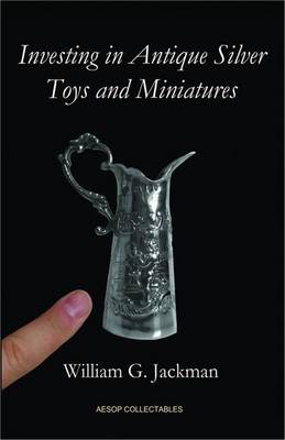 Investing in Antique Silver Toys and Miniatures