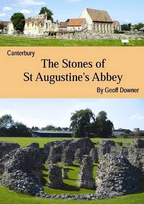 The Stones of St Augustine's Abbey, Canterbury